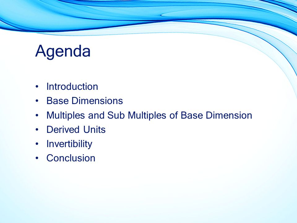 Agenda Introduction Base Dimensions