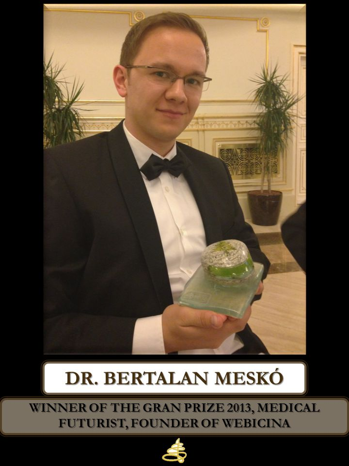 Winner of the GRAN PRIZE 2013, medical futurist, founder of Webicina