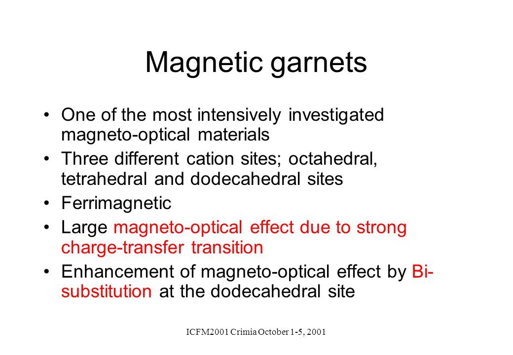 Magnetic garnets One of the most intensively investigated magneto-optical materials.