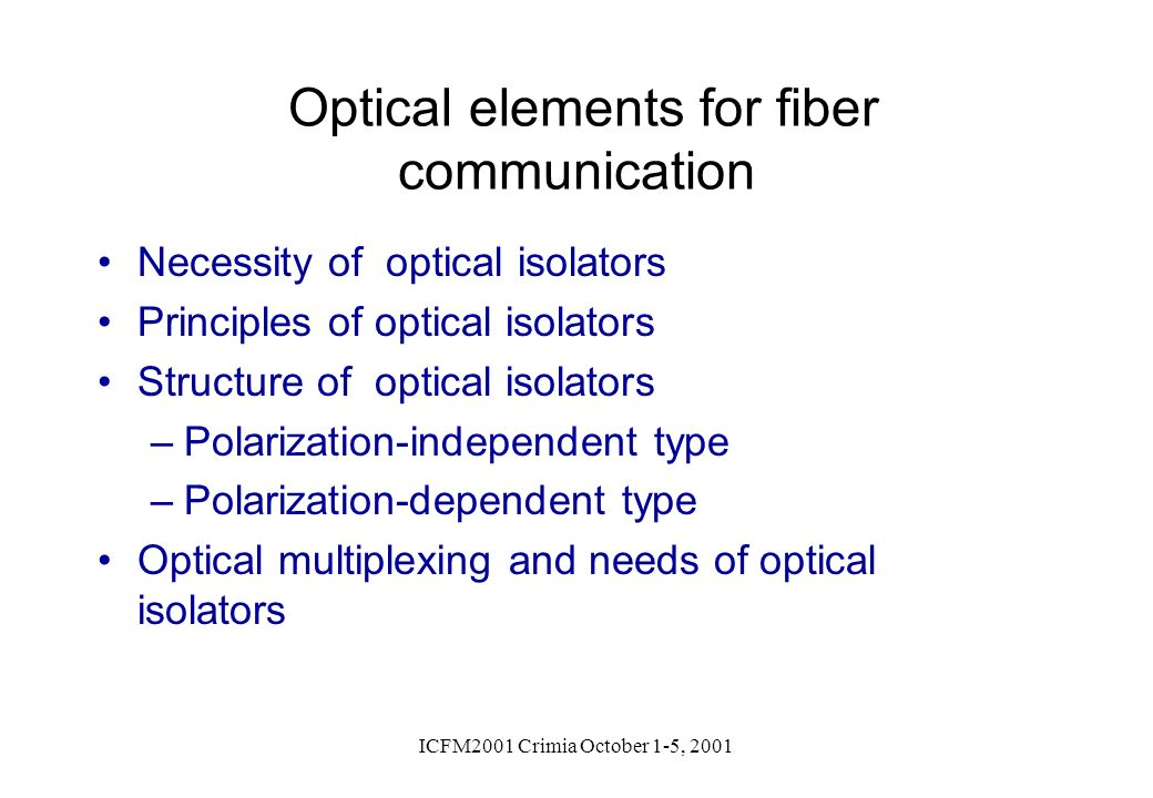 Optical elements for fiber communication