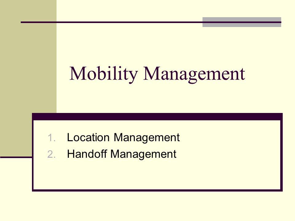 Location Management Handoff Management