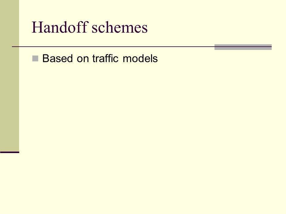 Handoff schemes Based on traffic models