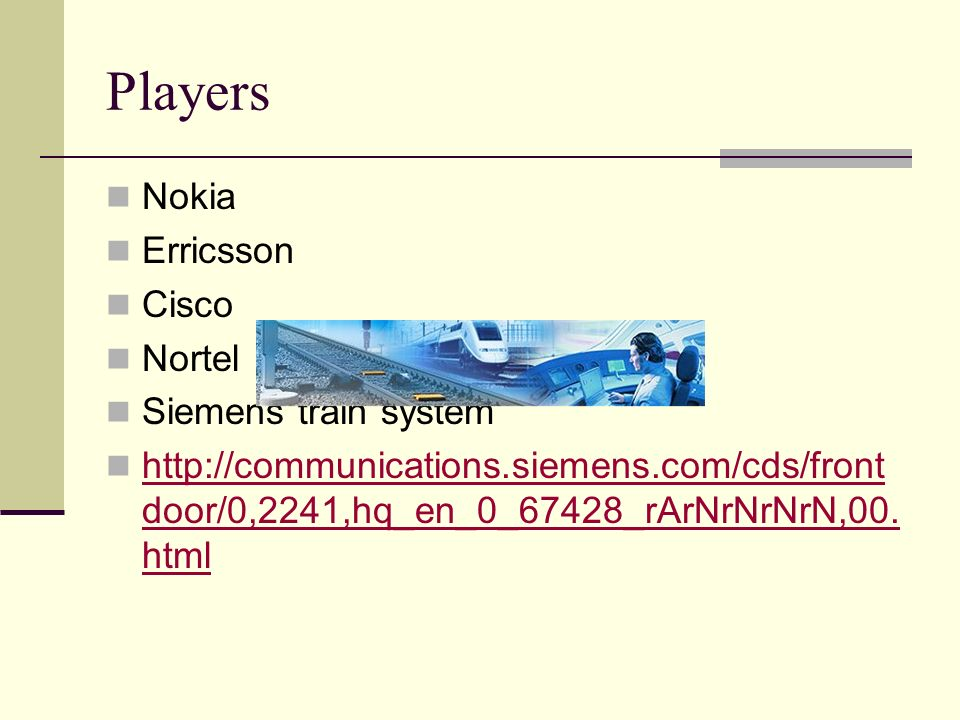 Players Nokia Erricsson Cisco Nortel Siemens train system