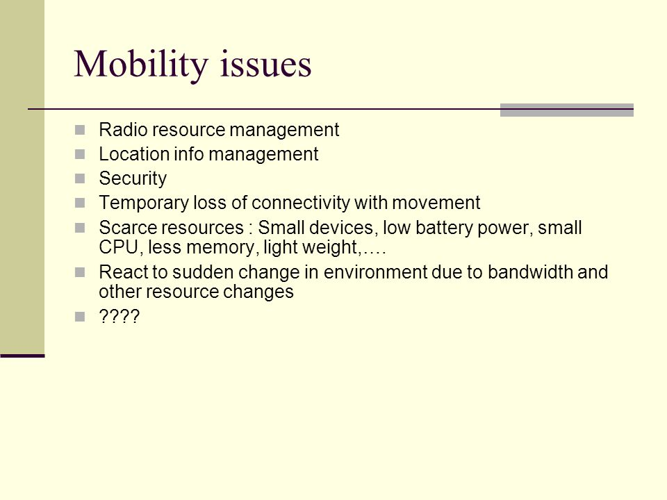 Mobility issues Radio resource management Location info management
