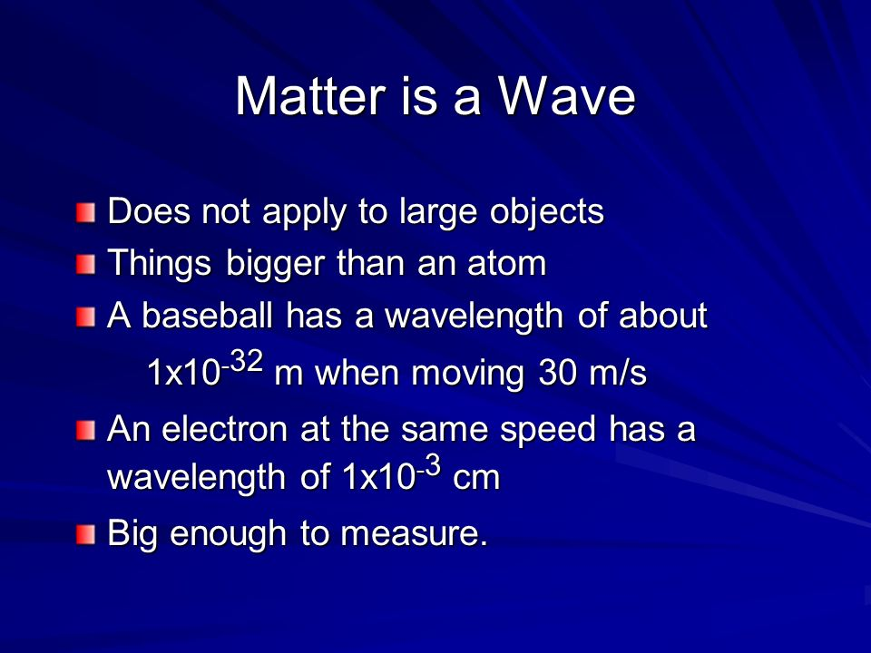 Matter is a Wave Does not apply to large objects