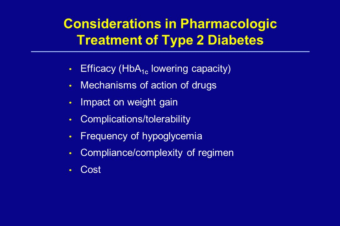 Considerations in Pharmacologic Treatment of Type 2 Diabetes