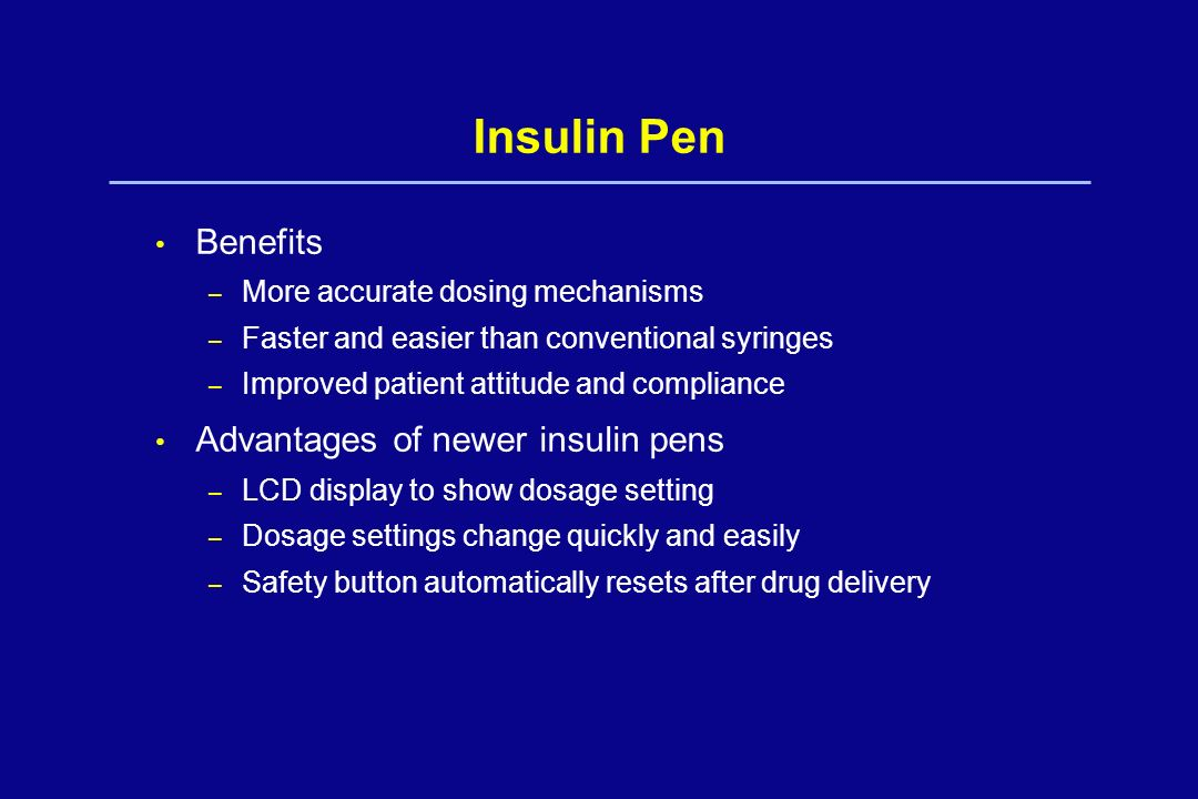 Insulin Pen Benefits Advantages of newer insulin pens