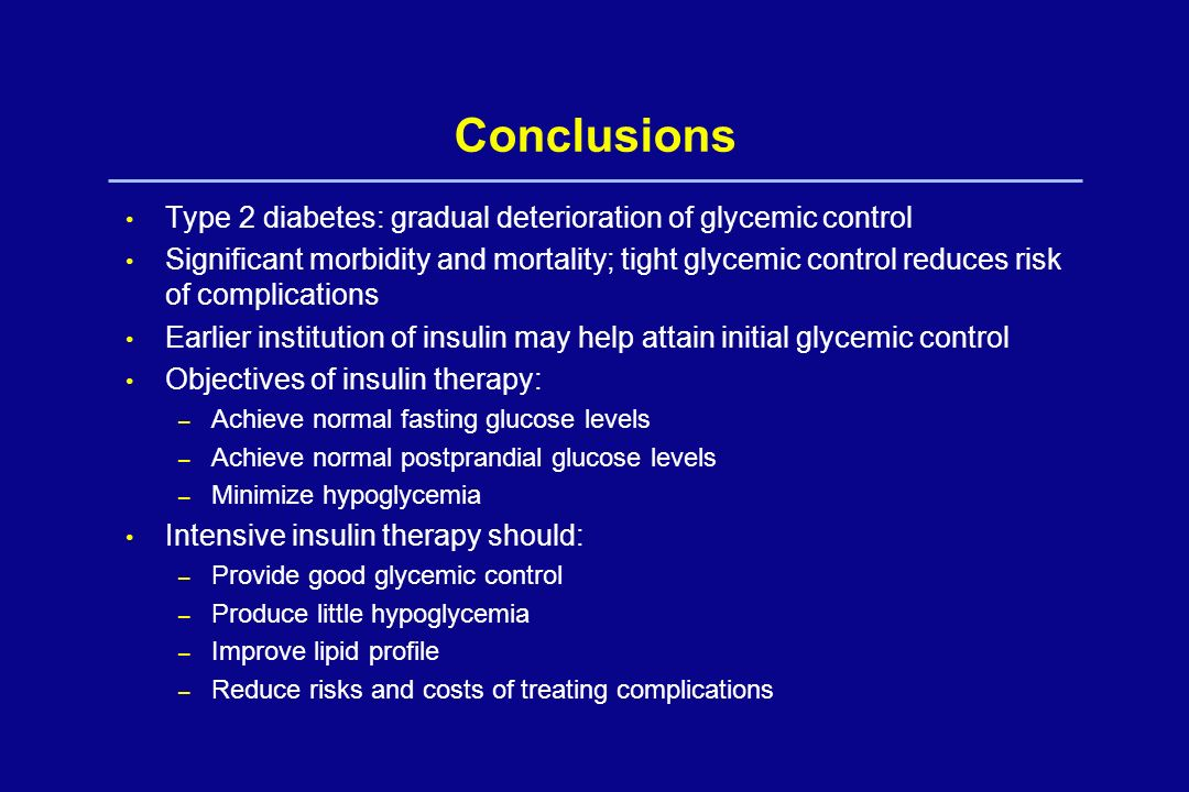 Conclusions Type 2 diabetes: gradual deterioration of glycemic control