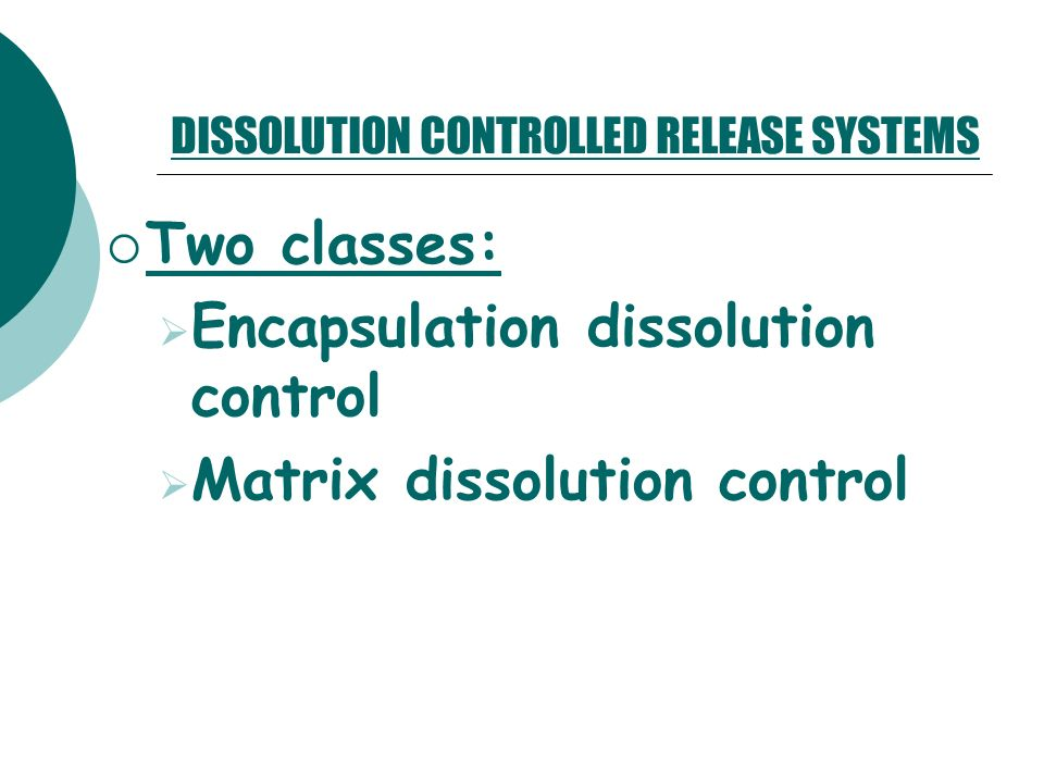 DISSOLUTION CONTROLLED RELEASE SYSTEMS