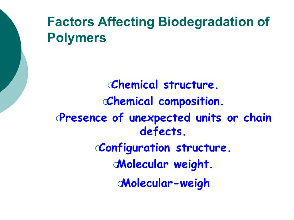 Factors Affecting Biodegradation of Polymers