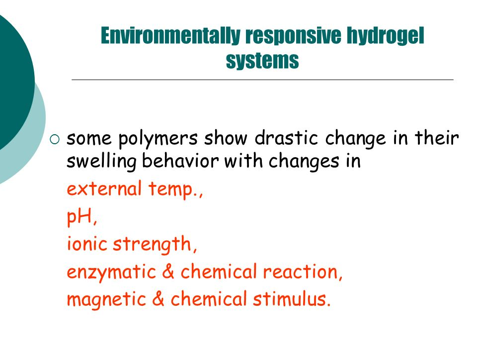 Environmentally responsive hydrogel systems