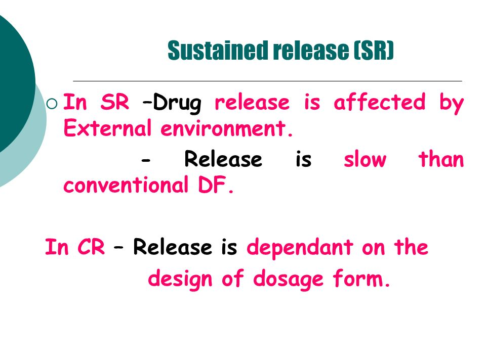 Sustained release (SR)
