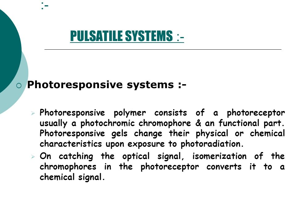 :- PULSATILE SYSTEMS :-