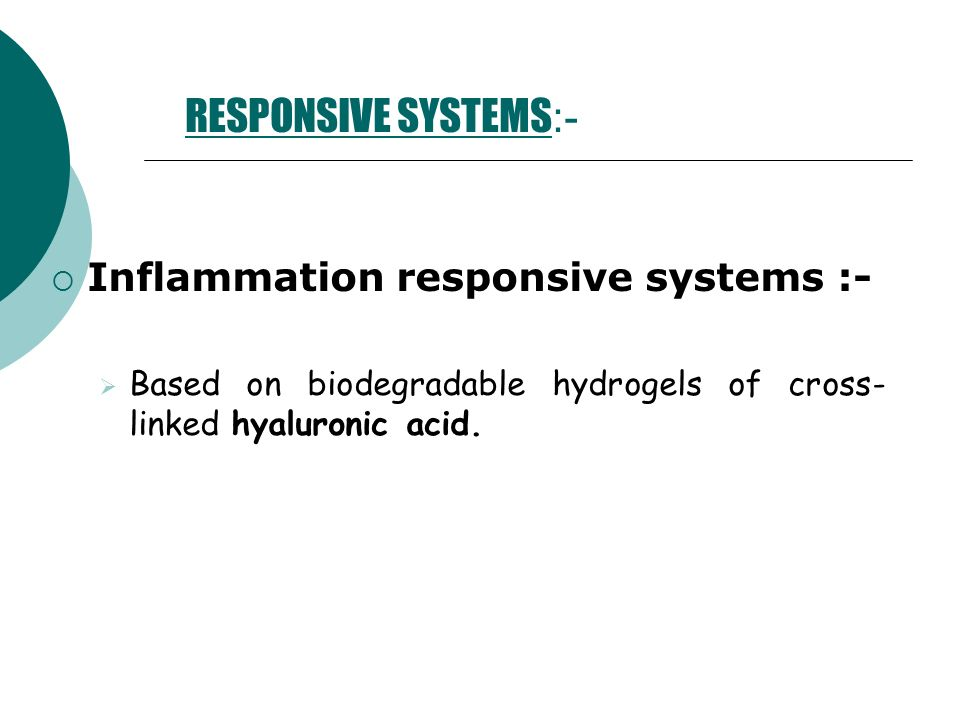 RESPONSIVE SYSTEMS:- Inflammation responsive systems :-
