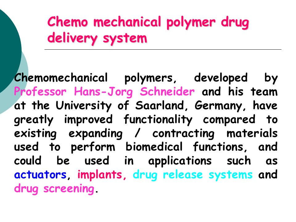 Chemo mechanical polymer drug delivery system