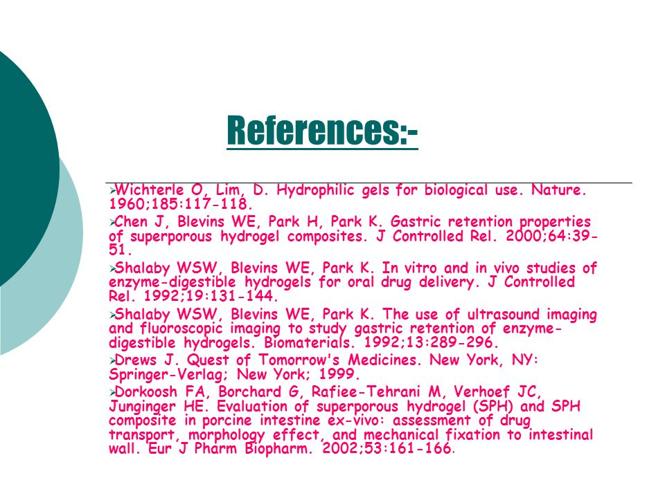References:- Wichterle O, Lim, D. Hydrophilic gels for biological use. Nature. 1960;185:117-118.