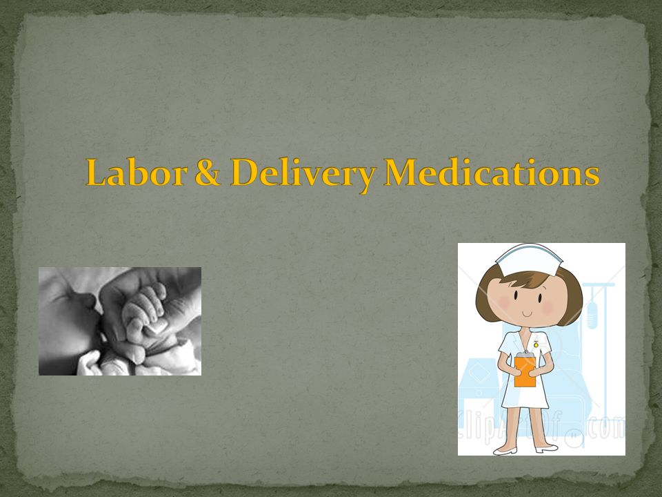 Labor & Delivery Medications