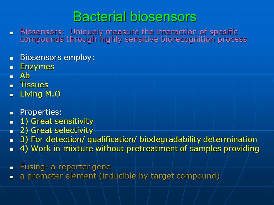 Bacterial biosensorsBiosensors: Uniquely measure the interaction of spesific compounds through highly sensitive biorecognition process.