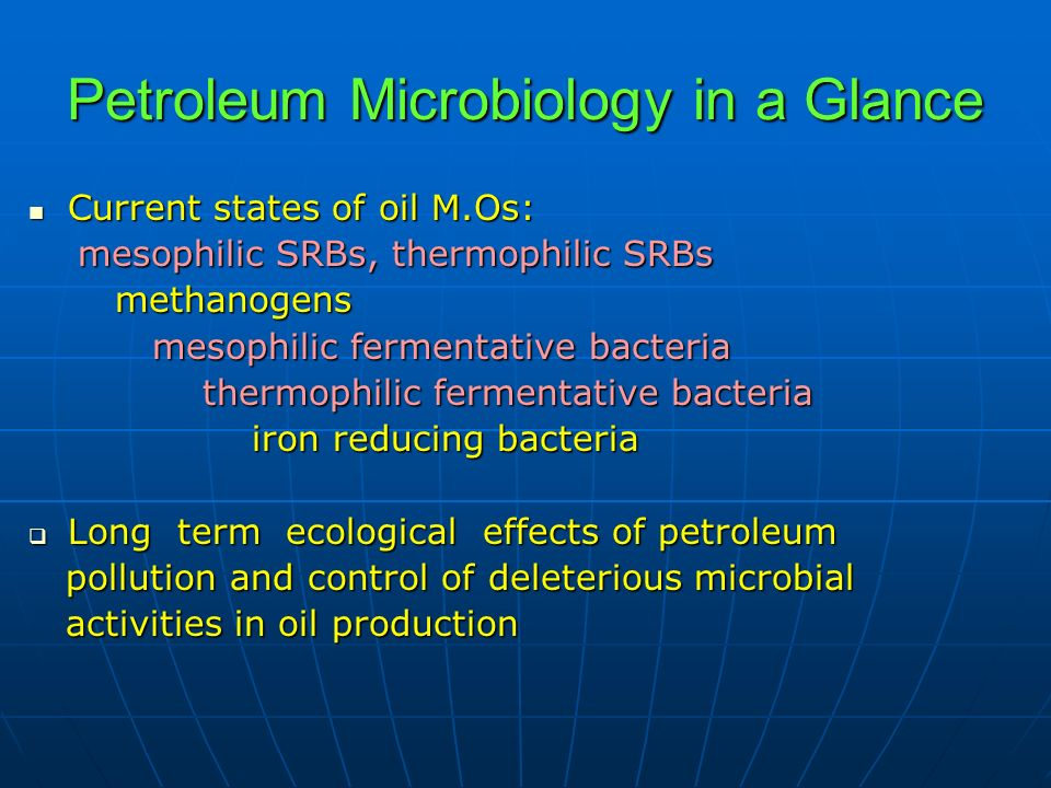 Petroleum Microbiology in a Glance