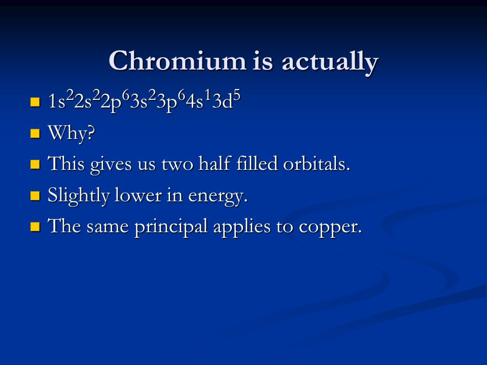 Chromium is actually 1s22s22p63s23p64s13d5 Why