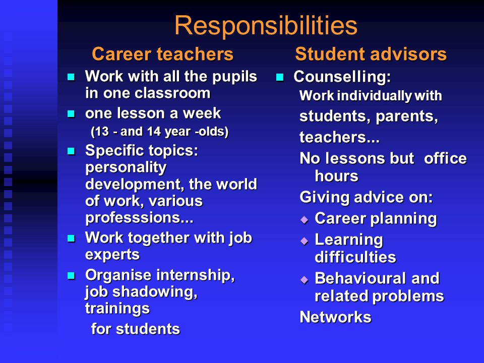 Responsibilities Career teachers Student advisors Counselling: