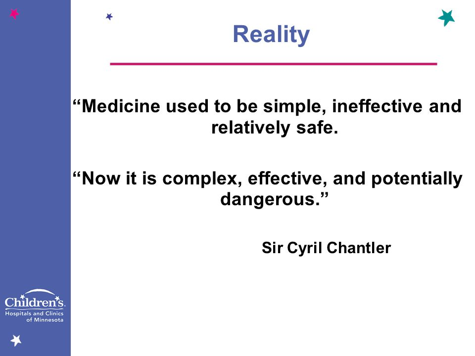 Reality Medicine used to be simple, ineffective and relatively safe.