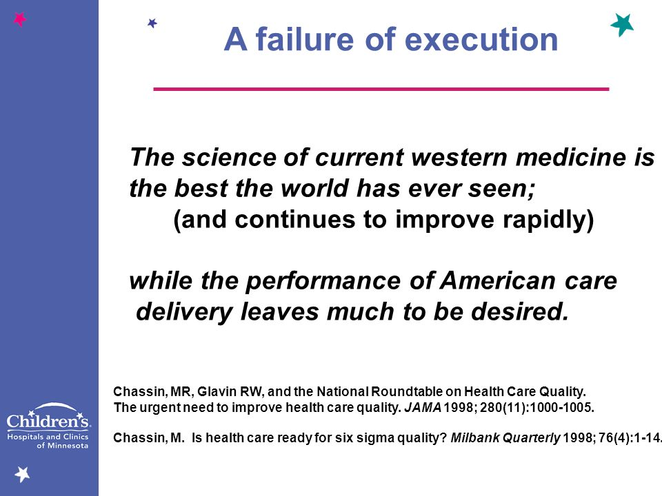 A failure of execution The science of current western medicine is