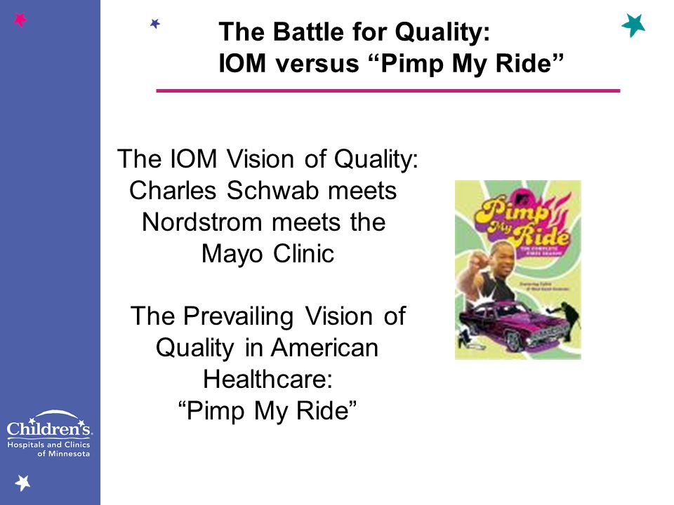 The Battle for Quality: IOM versus Pimp My Ride