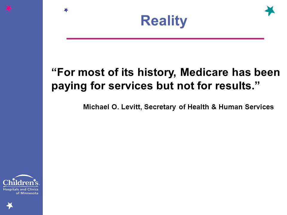 Reality For most of its history, Medicare has been