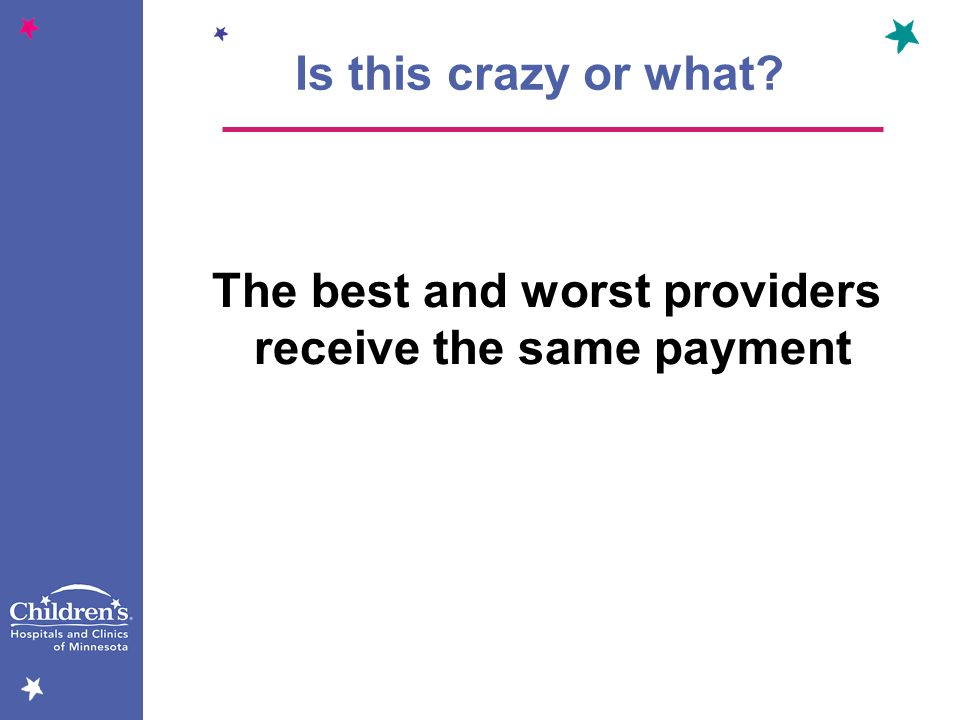 The best and worst providers receive the same payment