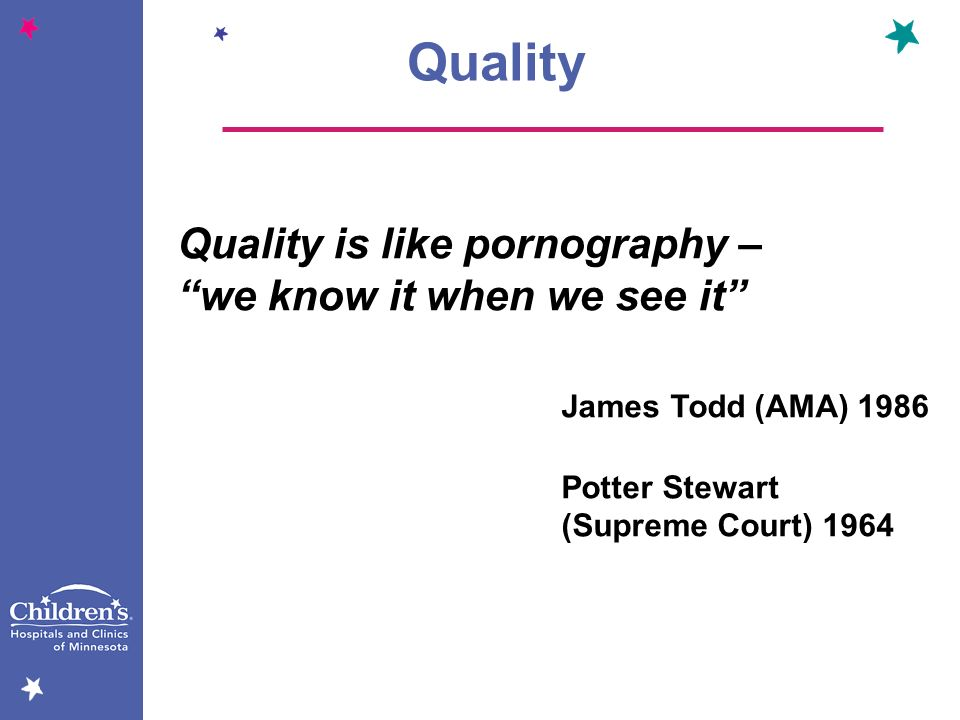Quality James Todd (AMA) 1986 Quality is like pornography –