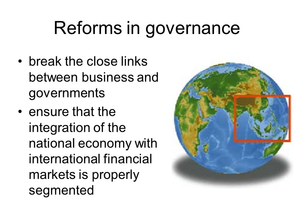 Reforms in governance break the close links between business and governments.