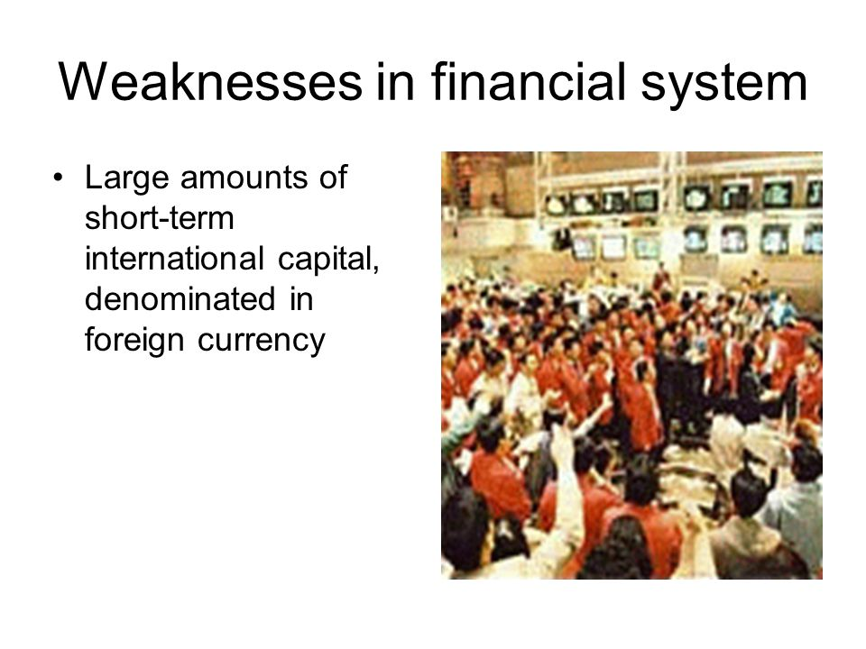 Weaknesses in financial system