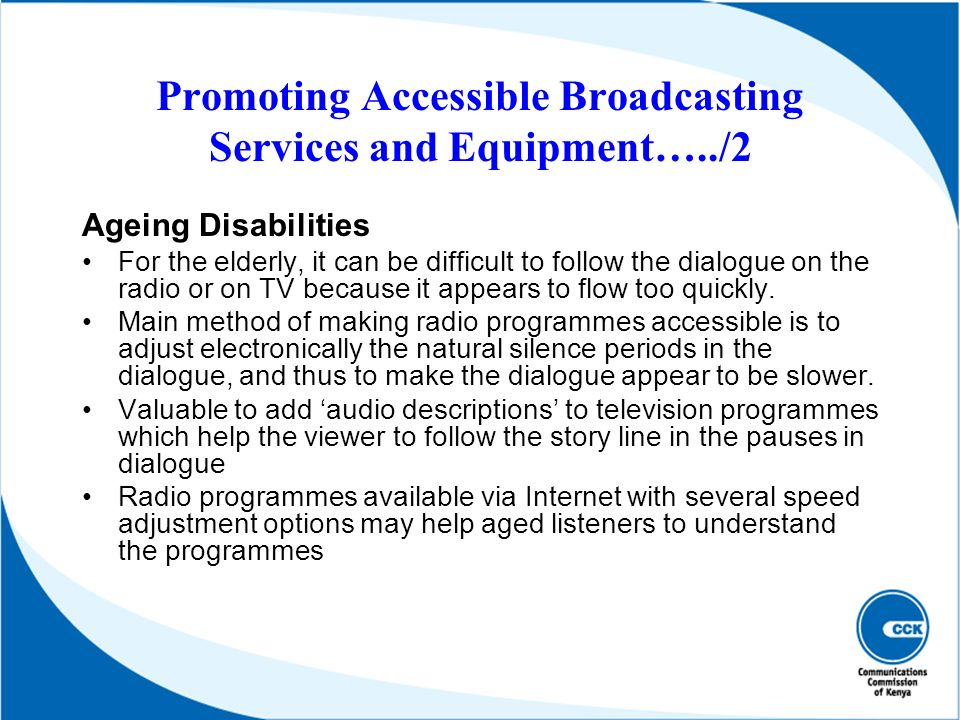Promoting Accessible Broadcasting Services and Equipment…../2