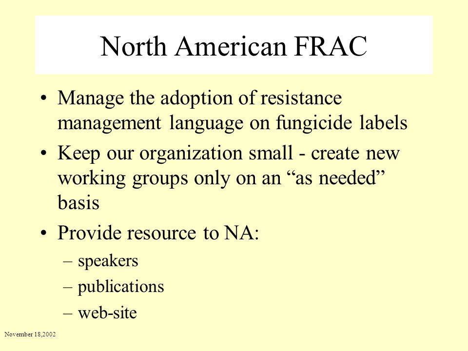 North American FRAC Manage the adoption of resistance management language on fungicide labels.