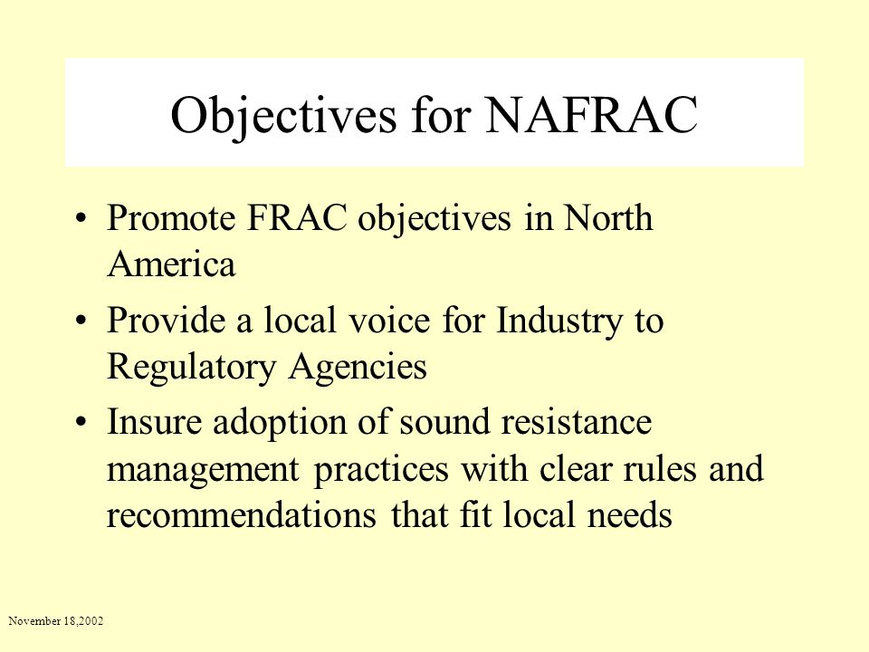 Objectives for NAFRAC Promote FRAC objectives in North America