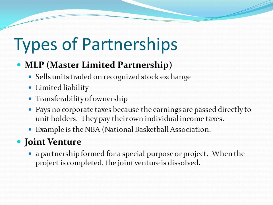 Types of Partnerships MLP (Master Limited Partnership) Joint Venture