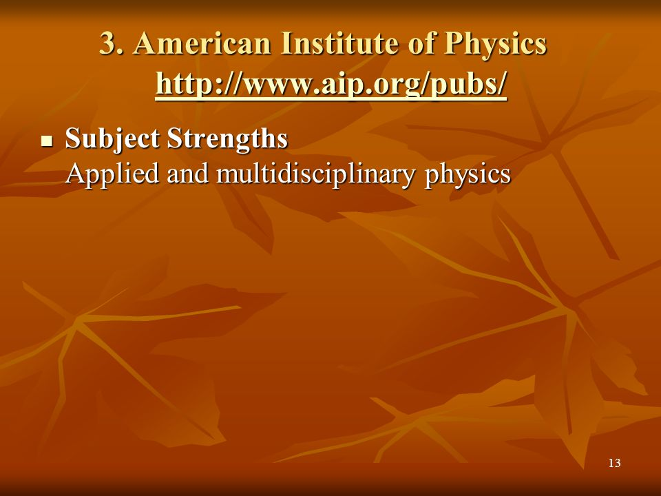 3. American Institute of Physics http://www.aip.org/pubs/