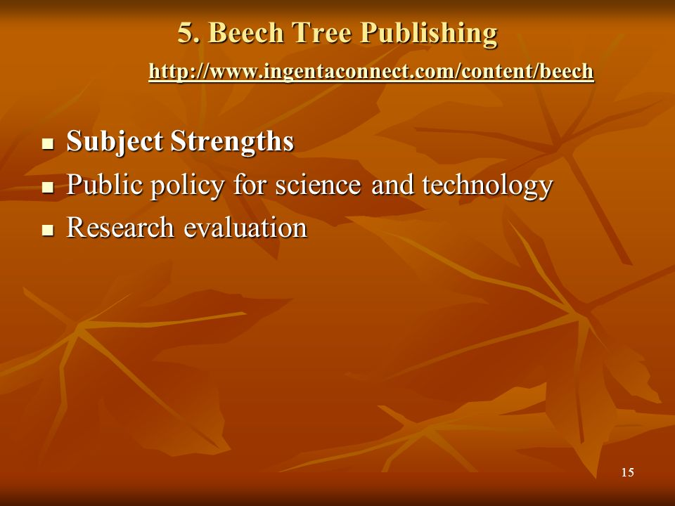5. Beech Tree Publishing http://www.ingentaconnect.com/content/beech