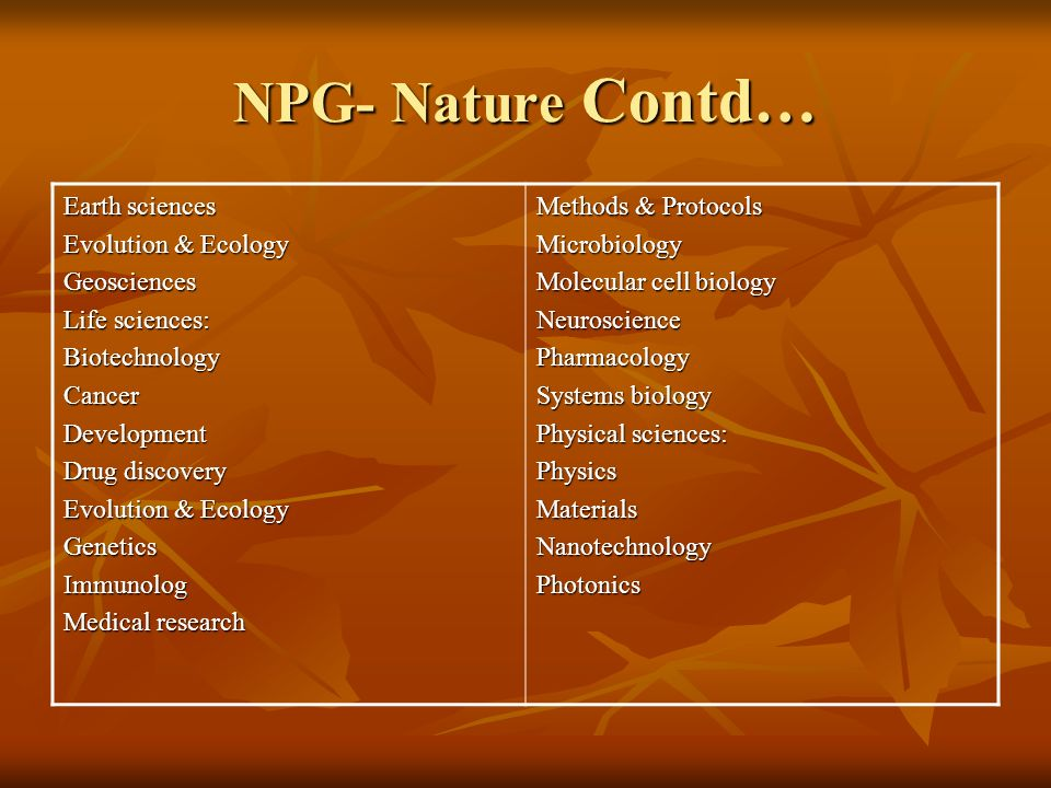 NPG- Nature Contd… Earth sciences Evolution & Ecology Geosciences