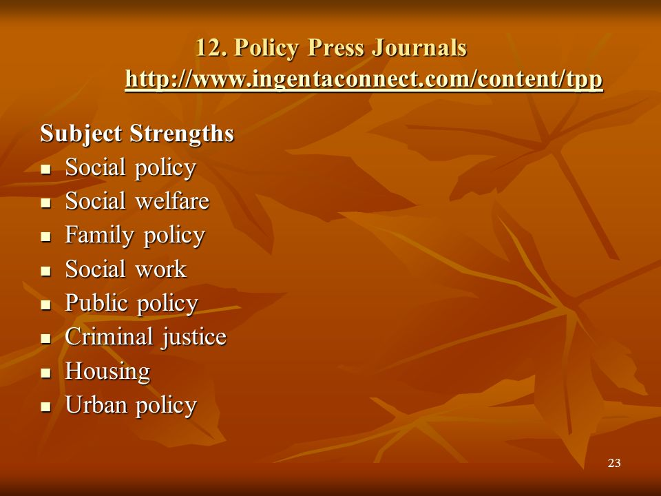 12. Policy Press Journals http://www.ingentaconnect.com/content/tpp
