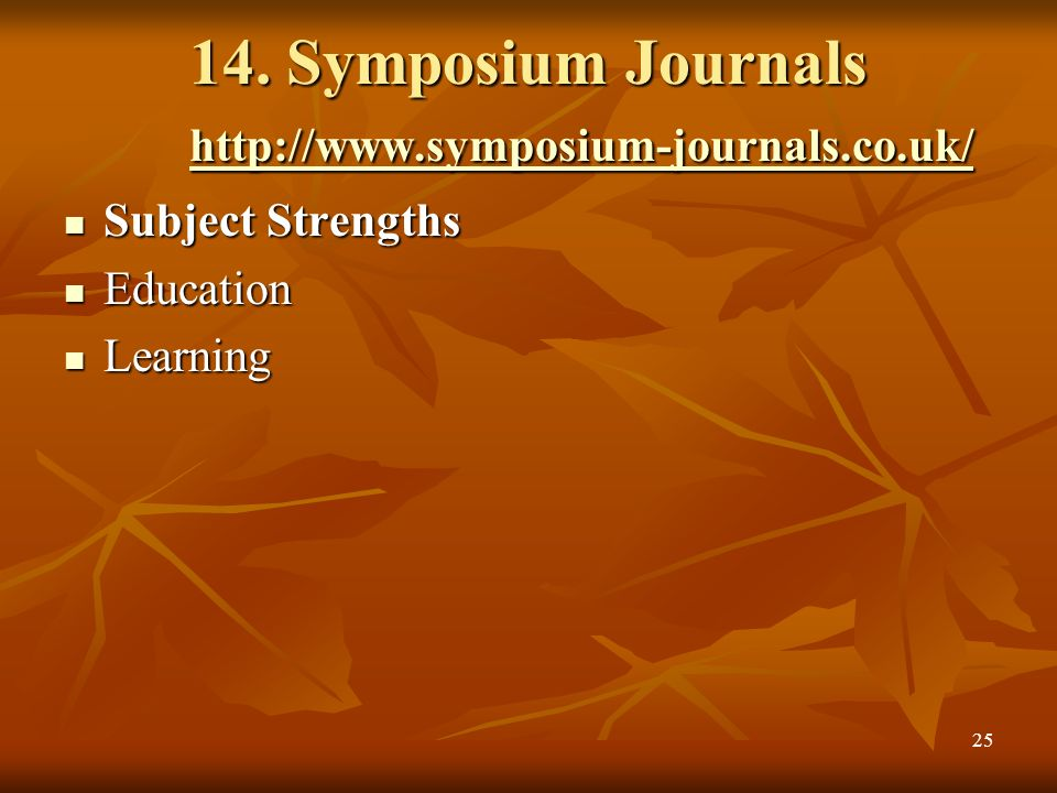 14. Symposium Journals http://www.symposium-journals.co.uk/