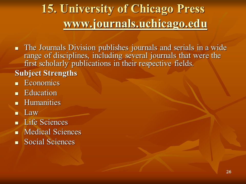 15. University of Chicago Press www.journals.uchicago.edu