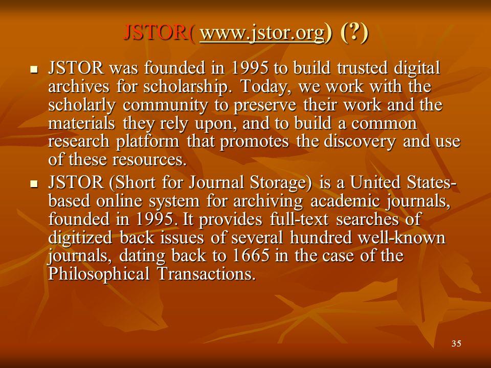 JSTOR( www.jstor.org) ( )