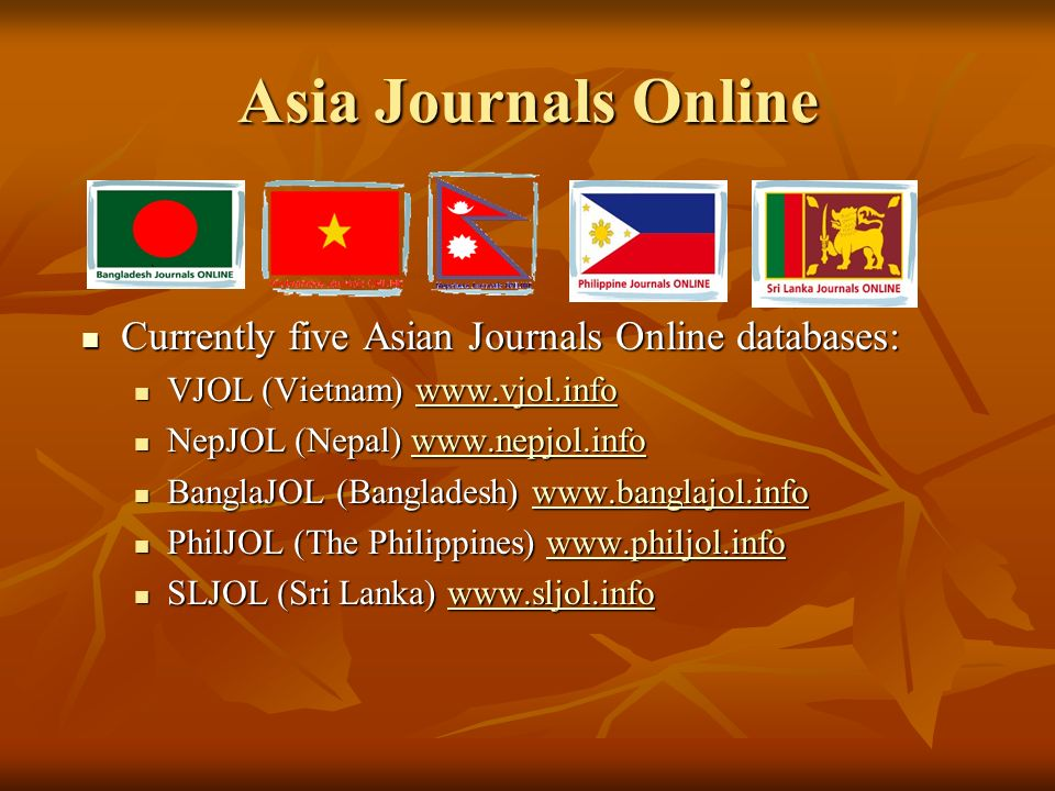 Asia Journals Online Currently five Asian Journals Online databases: