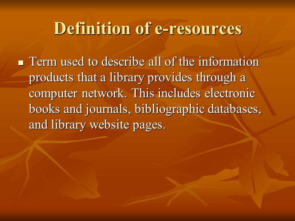 Definition of e-resources