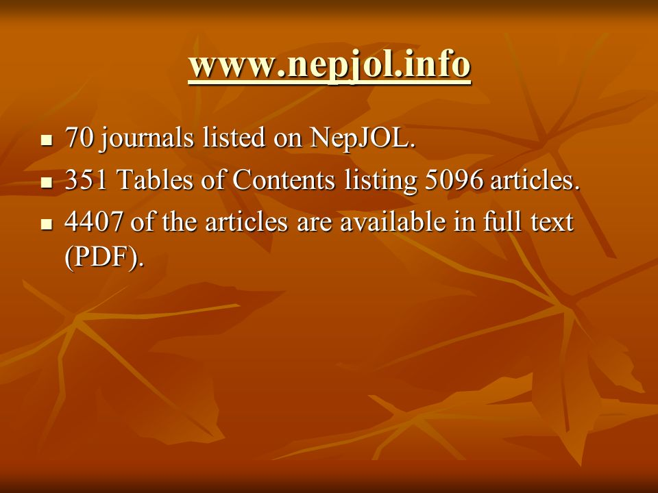 www.nepjol.info 70 journals listed on NepJOL.
