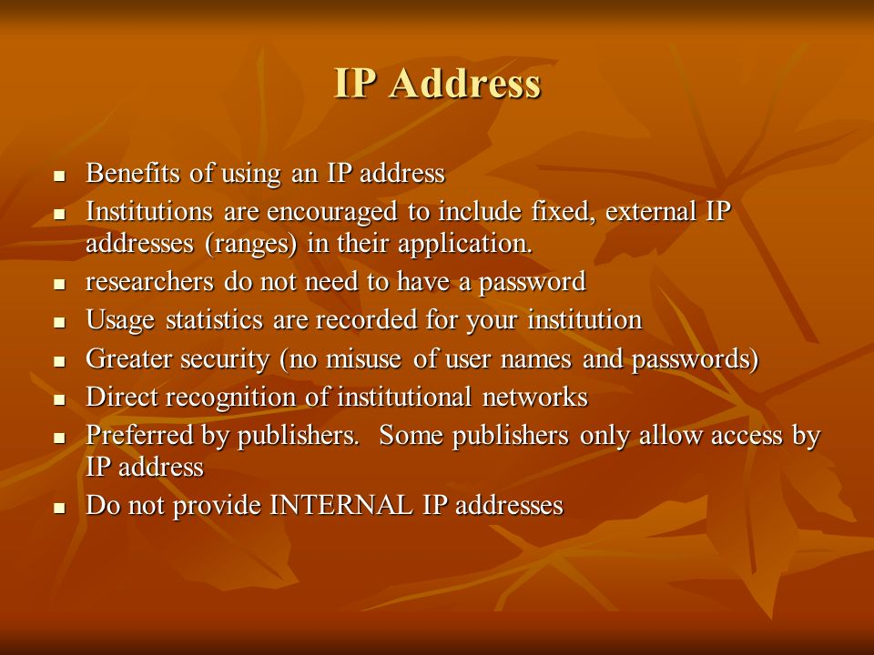 IP Address Benefits of using an IP address