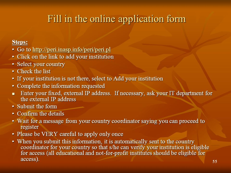 Fill in the online application form