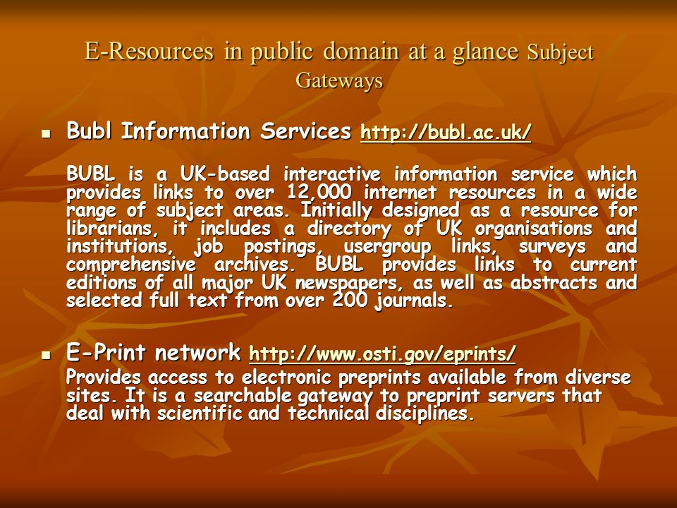 E-Resources in public domain at a glance Subject Gateways